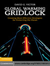 Global Warming Gridlock (eBook): Creating More Effective Strategies for Protecting the Planet